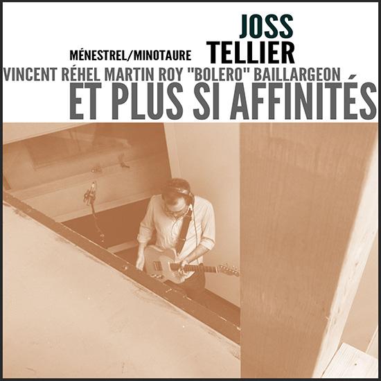 Joss Tellier – Et Plus Si Affinités